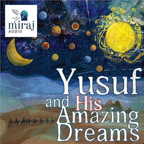 Yusuf and His Amazing Dreams