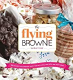 The Flying Brownie: 100 Terrific Homemade Food Gifts for Friends and Loved Ones Far Away by Shirley Fan (2013-05-07)
