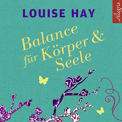 Balance für Körper und Seele: Das Meditationsprogramm mit Musik: 1 CD