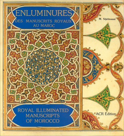 Royal Illuminated Manuscripts of Morocco par Mohammed Sijelmassi