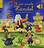 Il mio piccolo Handel. Libro sonoro
