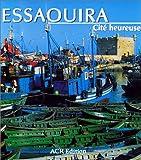Essaouira, cité heureuse