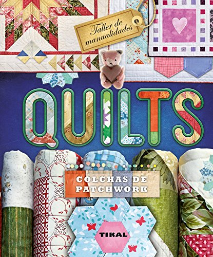 Descargar Libro Quilts: colchas de patchwork (Taller de manualidades) de Tikal Ediciones S A