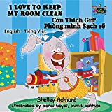 I Love to Keep My Room Clean: English Vietnamese Bilingual Children's Book (Englsih Vietnamese Bilingual Collection, Band 4)