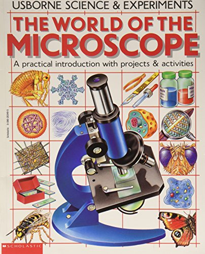 The World of the Microscope (Usborne Science & Experiments) (Usborne Science & Experiments)