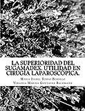 La superioridad del Sugamadex. Utilidad en cirugìa laparoscòpica.