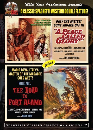 A Place Called Glory and The Road to Fort Alamo by Lex...