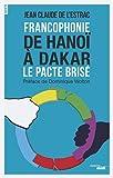 Francophonie - De Hanoï à Dakar
