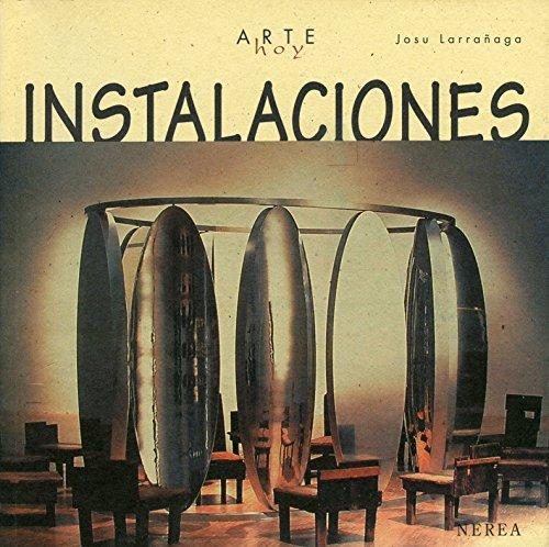 Instalaciones (Arte Hoy nº 10) por Josu Larrañaga