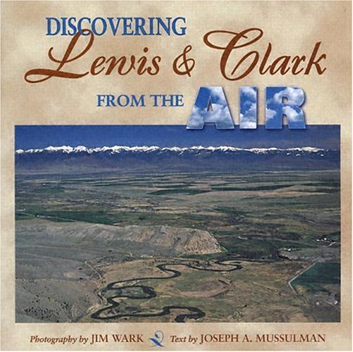 Discovering Lewis Clark From The Air