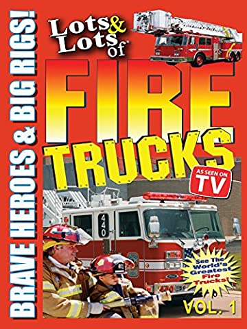 Lots & Lots of Fire Trucks Vol. 1 - Brave Heroes & Big Rigs! [OV] (1 Soaker)