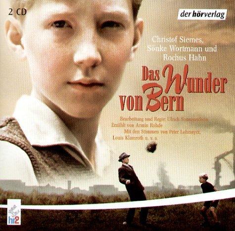Preisvergleich Produktbild Das Wunder von Bern: Lesung. Tonspur des Films von Sönke Wortmann, O-Töne aus der WM-Fussballreportage 54