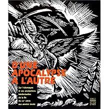 D'UNE APOCALYPSE A L'AUTRE. Sur l'Allemagne et ses productions intellectuelles du début du XXème siècle aux années trente