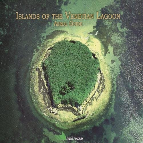 Islands of venetian lagoon. Aerial guide. Ediz. illustrata por Arturo Colamussi
