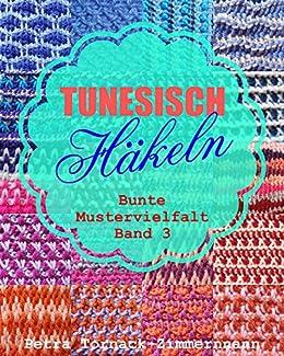 Tunesisch Häkeln Band 3 Bunte Mustervielfalt Tunesische