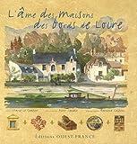L'Âme des maisons des bords de Loire