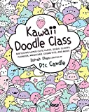 Kawaii Doodle Class: Sketching Super-Cute Tacos, Sushi, Clouds, Flowers, Monsters, Co...