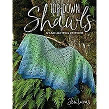 Top-Down Shawls: 12 Lace-Knitting Patterns (English Edition)