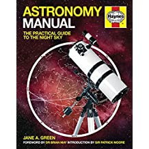 Astronomy Manual: The Practical Guide to the Night Sky (Haynes Owners' Workshop Manuals)