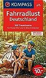 Fahrradlust Deutschland, 100 Traumtouren für Pedalritter und E-Bike-Entdecker: Großes Fahrradbuch mit 100 Tagestouren, GPX-Daten zum Download. (KOMPASS-Fahrradführer, Band 6000)