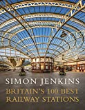 Britain's 100 Best Railway Stations