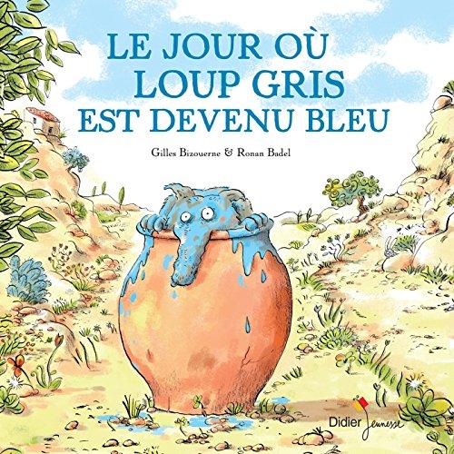 Vignette du document Le  jour où Loup gris est devenu bleu