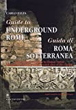 Guide to Underground Rome by Carlo Pavia (Editor) ?€? Visit Amazon's Carlo Pavia Page search results for this author Carlo Pavia (Editor) (20-Nov-2002) Hardcover