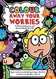 Colour Away Your Worries: A Calming Colouring and Drawing Book for Kids (Buster Activity Books)
