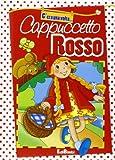 Scarica Libro Cappuccetto Rosso Ediz illustrata (PDF,EPUB,MOBI) Online Italiano Gratis