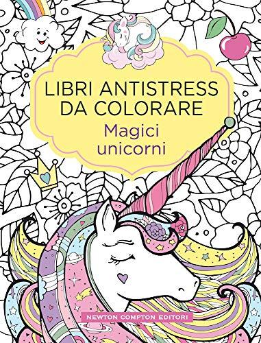 Magici unicorni. Libri antistress da colorare (Grandi manuali Newton)