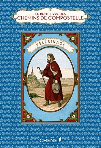 Le Petit Livre des chemins de Compostelle par Marie Chamberlain
