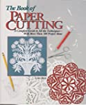 The Book of Paper Cutting: A Complete...