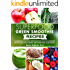 Superfood Green Smoothie Recipes: 26 Delicious Superfood Green Smoothie Recipes to Promote Weight Loss, Boost Energy and Supercharge Your Health (Smoothie Recipe Series)