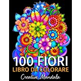 100 Fiori - Libro da colorare per adulti: 100 pagine da colorare con bellissimi fiori. Libri antistress da colorare. (Mazzi e