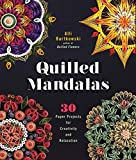 Quilled Mandalas: 30 Paper Projects for Creativity and Relaxation