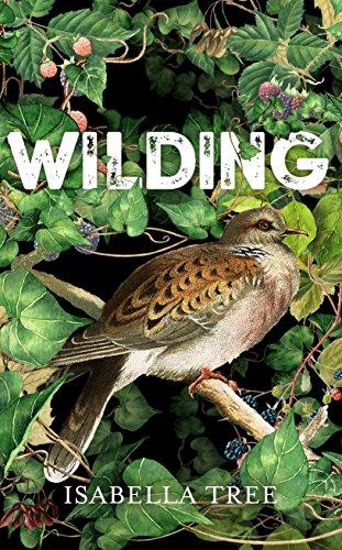 Wilding: The Return of Nature to a British Farm por Isabella Tree