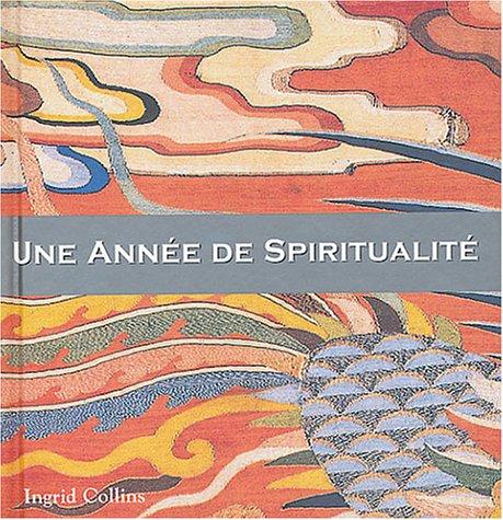 Une Année de Spiritualité par Ingrid Collins