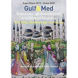 Gulf&Med. Il mercato, gli investimenti e la finanza islamica. Hub Italia, business per la crescita