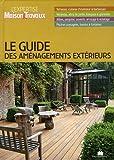 Le Guide des aménagements extérieurs...