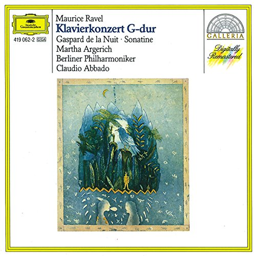 Ravel: Piano Concerto in G, Gaspard de la Nuit, Sonatine
