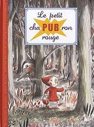 Le Petit chaPUBron rouge
