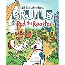 Brutus and Red the Rooster