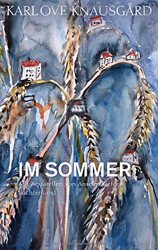 Im Sommer: Mit Aquarellen von Anselm Kiefer (Die Jahreszeiten-Bände, Band 4): Alle Infos bei Amazon