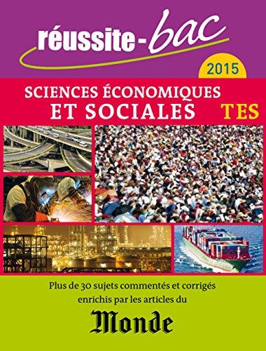 Réussite-bac 2015 - Sciences éco, Terminale ES oblig. et spéc. (avec Le Monde)
