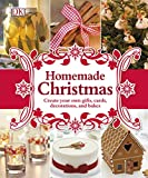 Homemade Christmas: Create your own gifts, cards, decorations, and bakes