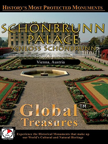 Global Treasures - Schonbrunn Palace - Vienna, Austria [OV]