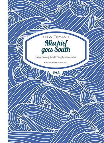 Mischief goes South (H.W. Tilman - The Collected Edition, Band 10)