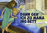 Dann geh ich zu Mama ins Bett: Arbeitsbuch zum Thema Tod und Suizid