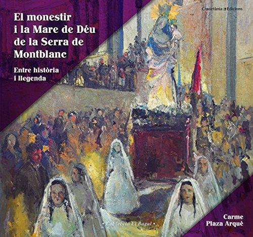 El Monestir I La Mare De Déu De La Serra De Montblanc (El Bagul)