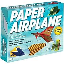 Paper Airplane Fold-a-Day – Papierflieger-Faltvorlage für jeden Tag 2019 (Tagesabreißkalender)